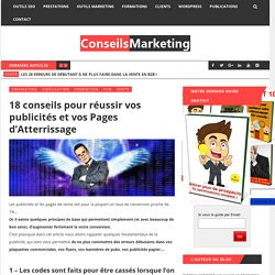 18 conseils pour réussir vos publicités et vos Pages d'Atterrissage