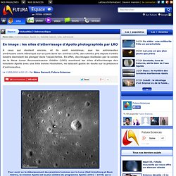 En image : les sites d'atterrissage d'Apollo photographiés par LRO