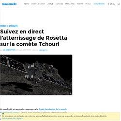 Suivez en direct l'atterrissage de Rosetta sur la comète Tchouri
