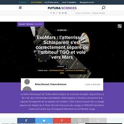 ExoMars : l'atterrisseur Schiaparelli s'est correctement séparé de l'orbiteur TGO et vole vers Mars
