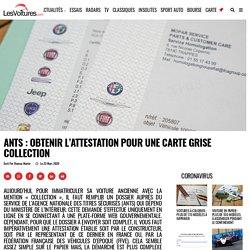 ANTS : obtenir l'attestation pour une carte grise collection