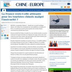 La France reste-t-elle attirante pour les touristes chinois malgré l'insécurité ?