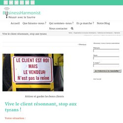 Attirer et garder les bons clients - BusinessHarmonist