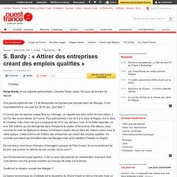 S. Bardy : « Attirer des entreprises créant des emplois qualifiés » , Beaupréau 08/12/2012