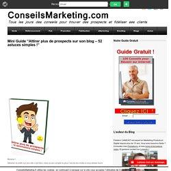 """Mini Guide """"Attirer plus de prospects sur son blog - 52 astuces simples !"""""""
