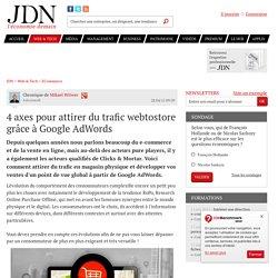 4 axes pour attirer du trafic webtostore grâce à Google AdWords