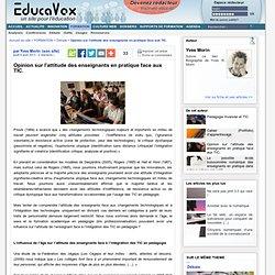 Opinion sur l'attitude des enseignants en pratique face aux TIC.