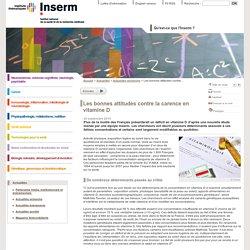 INSERM 29/09/14 Les bonnes attitudes contre la carence en vitamine D