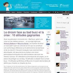 Le dircom face au bad buzz et la crise : 10 attitudes gagnantes