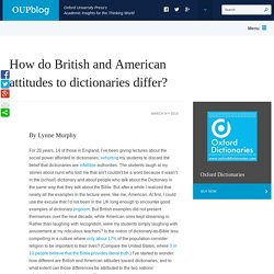How do British and American attitudes to dictionaries differ?