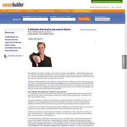 5 attitudes that lead to job search failure