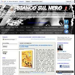 BIANCO SUL NERO: ATTIVITA' DI LETTO-SCRITTURA, UN QUADERNO PER LA CLASSE PRIMA