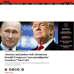 """Attorney and author Seth Abramson: Donald Trump sets """"new paradigm for treachery."""" Part 1 of 2"""