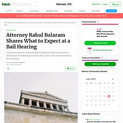 Attorney Rahul Balaram Shares What to Expect at a Bail Hearing