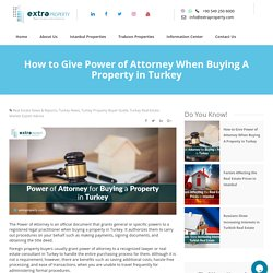 How to Give Power of Attorney When Buying A Property in Turkey