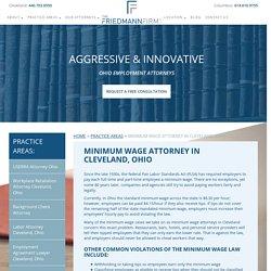 Minimum Wage Attorney Cleveland, Ohio - The Friedmann Firm