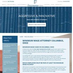 Minimum Wage Attorney Columbus Ohio - Minimum Wage Law