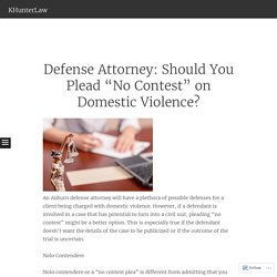 "Defense Attorney: Should You Plead ""No Contest"" on Domestic Violence?"