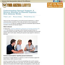 Understanding Spousal Support: A Divorce Attorney in Phoenix Explains How Alimony Works