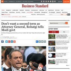 Don't want a second term as Attorney General, Rohatgi tells Modi govt
