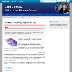Office of the Attorney General : Viruses, worms, spyware, etc.