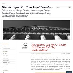 An Attorney Can Help A Young DUI Suspect But They Need Guidance