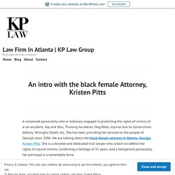 An intro with the black female Attorney, Kristen Pitts – Law Firm In Atlanta