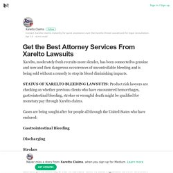 Get the Best Attorney Services From Xarelto Lawsuits