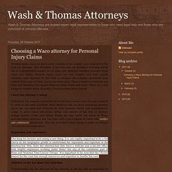 Wash & Thomas Attorneys: Choosing a Waco attorney for Personal Injury Claims