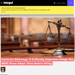 Contract Attorneys: 5 Critically Important things You MUST Know About Them Before Hiring - Mogul