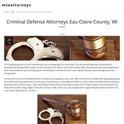Criminal Defense Attorneys Eau Claire County, WI - msaattorneys