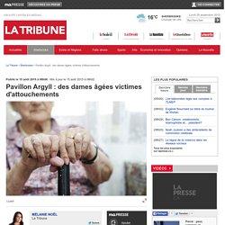 Pavillon Argyll : des dames âgées victimes d'attouchements
