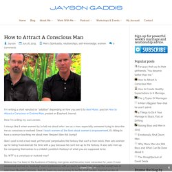 How to Attract A Conscious Man