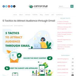 5 Most Top Techniques To Attract Audience Through EMAIL