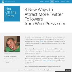 3 New Ways to Attract More Twitter Followers from WordPress.com