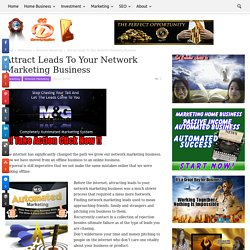 Attract Leads To Your Network Marketing Business