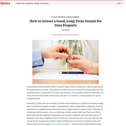 How to Attract a Good, Long-Term Tenant for You... - Cloud Property Management - Quora