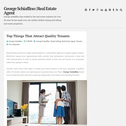 Top Things That Attract Quality Tenants ~ George Schiaffino
