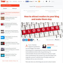 How to attract readers to your blog and make them stay