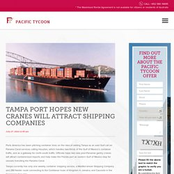 Tampa Port Hopes New Cranes Will Attract Shipping Companies