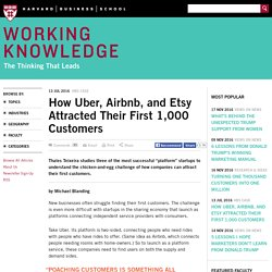 How Uber, Airbnb, and Etsy Attracted Their First 1,000 Customers - HBS Working Knowledge - Harvard Business School