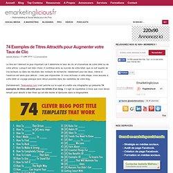 74 Exemples de Titres Attractifs pour Augmenter votre Taux de Clic