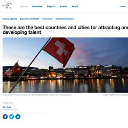 These are the best countries and cities for attracting and developing talent