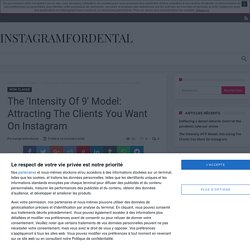 The 'Intensity Of 9′ Model: Attracting The Clients You Want On Instagram