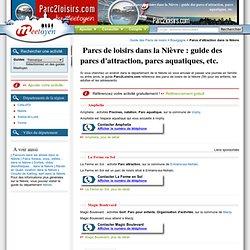 Parcs de loisirs dans la Nièvre : guide des parcs d'attraction, parcs aquatiques, etc.