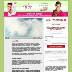 Loi d'Attraction 2.0 - Le chemin le plus court vers le bonheur by Caroline Bachot