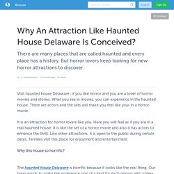 Why An Attraction Like Haunted House Delaware Is Conceived?
