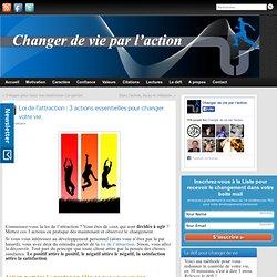 Loi de l'attract° : 3 act° pr changer vie