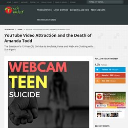 YouTube Video Attraction and the Death of Amanda Todd - TechTwisted - For Learners