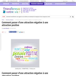 Comment passer d'une attraction négative à une attraction positive